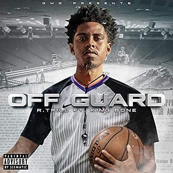 Off Guard (feat. King Bone)
