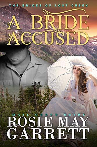A Bride Accused: The Brides Of Lost Creek (English Edition)