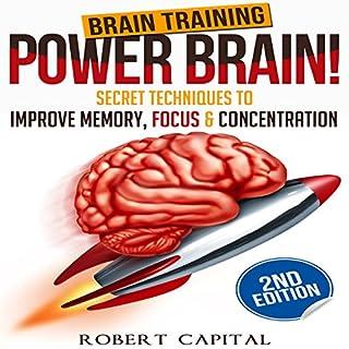 Brain Training: Power Brain! - Secret Techniques to Improve Memory, Focus & Concentration cover art