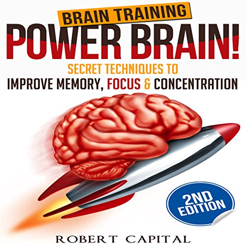 Brain Training: Power Brain! - Secret Techniques to Improve Memory, Focus & Concentration audiobook cover art