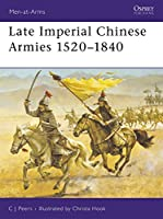 Late Imperial Chinese Armies 1520-1840 (Men-at-Arms)