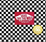 Vans: Off the Wall (50th Anniversary Edition) - Doug Palladini