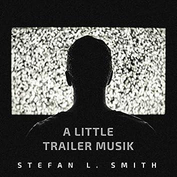 A Little Trailer Musik