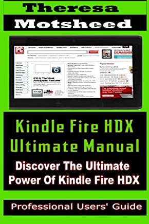 Kindle Fire HDX Ultimate Manual: (Discover the Ultimate Power of Kindle Fire HDX)