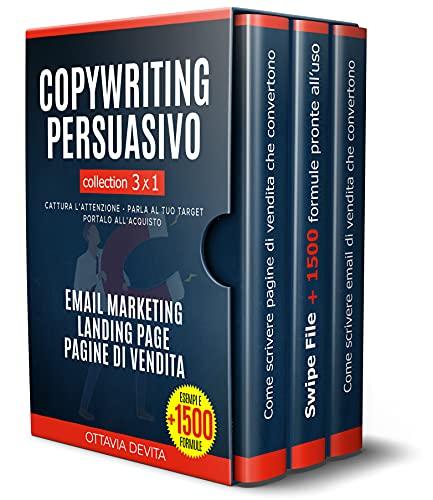 Copywriting, Email marketing, Landing Page: Guida all'arte della comunicazione persuasiva. Impara come scrivere per vendere. Cattura l'attenzione, Parla al tuo target, Portalo all'acquisto.