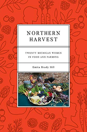 Northern Harvest: Twenty Michigan Women in Food and Farming (Painted Turtle)