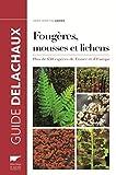 Fougères, mousses et lichens . Plus de 650 espèces de France et d'Europe
