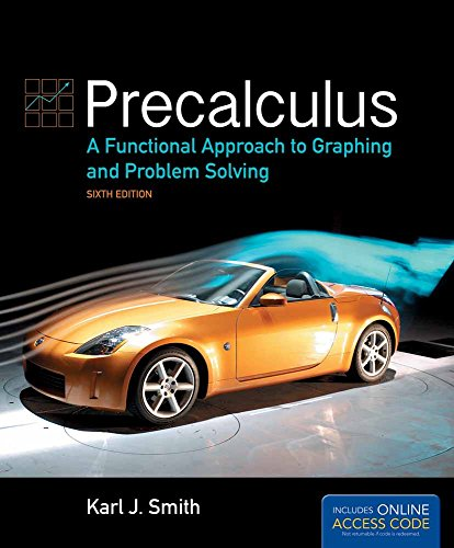 Precalculus: A Functional Approach to Graphing and Problem Solving: A Functional Approach to Graphing and Problem Solvin