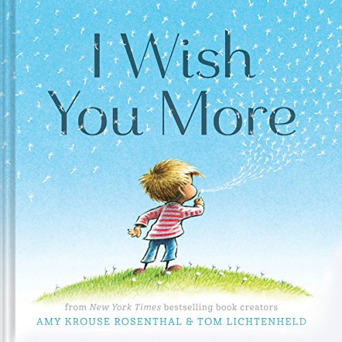 I Wish You More (Encouragement Gifts for Kids, Uplifting Books for Graduation)