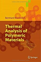 Thermal Analysis of Polymeric Materials by Bernhard Wunderlich(2005-05-31)