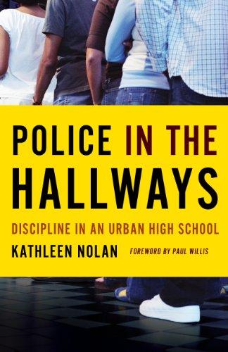 Police in the Hallways: Discipline in an Urban High School (English Edition)