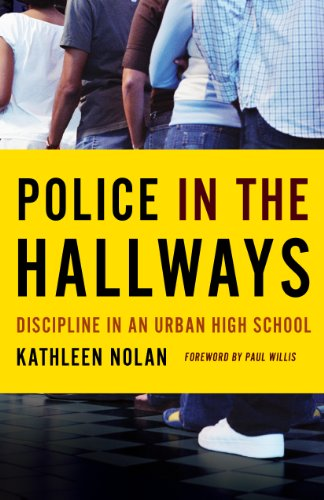 Police in the Hallways: Discipline in an Urban High School (English Edition)