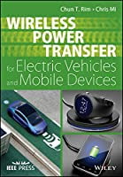 Wireless Power Transfer for Electric Vehicles and Mobile Devices (Wiley - IEEE)