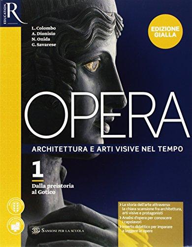 Opera. Ediz, gialla. Per le Scuole superiori. Con e-book. Con 2 espansioni online. Con Libro: Come leggere opera d'arte: 1