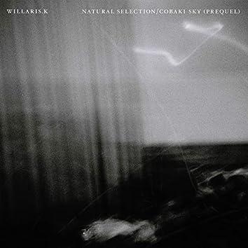Natural Selection/Cobaki Sky (Prequel)