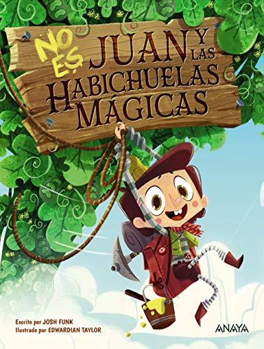 No es Juan y las habichuelas mágicas (PRIMEROS LECTORES (1-5 años) - Álbum ilustrado)