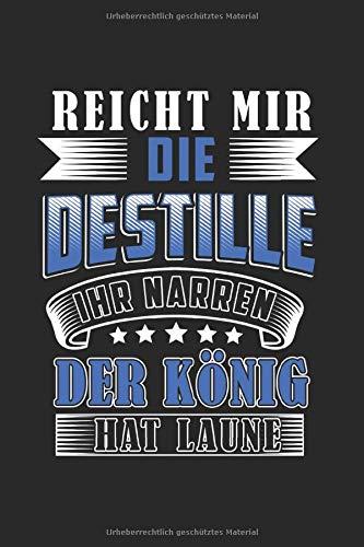 Reicht Mir Die Destille Der König Hat Laune: Destillateur & Destillieren Notizbuch 6'x9' Liniert Geschenk für Vodka & Schnapsbrenner