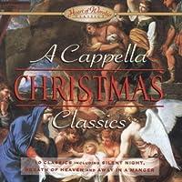 A Cappella Christmas Classics by Cappella Christmas