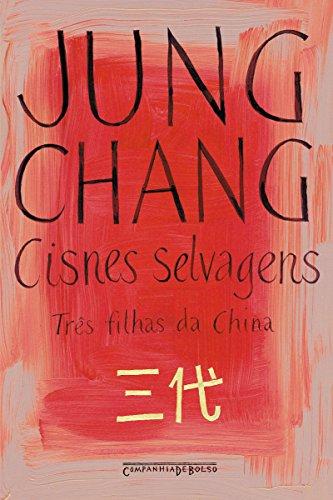 Cisnes Selvagens Três Filhas da China