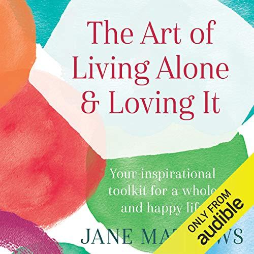 The Art of Living Alone & Loving It audiobook cover art