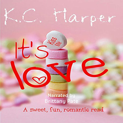 It's Love     A Sweet, Fun, Romantic Read              By:                                                                                                                                 K.C. Harper                               Narrated by:                                                                                                                                 Brittany Pate                      Length: 4 hrs and 44 mins     1 rating     Overall 5.0