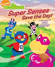 Super Senses Save the Day!: A Story About the Five Senses (The Backyardigans)