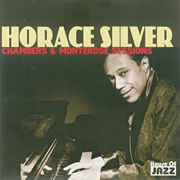 Horace Silver: Chambers & Monterose Sessions