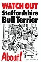 WATCH OUT Staffordshire Bull Terrier アニメイラストサインボード:スタッフォードシャーブルテリア(A) イギリス製 英語看板 Made in U.K [並行輸入品]