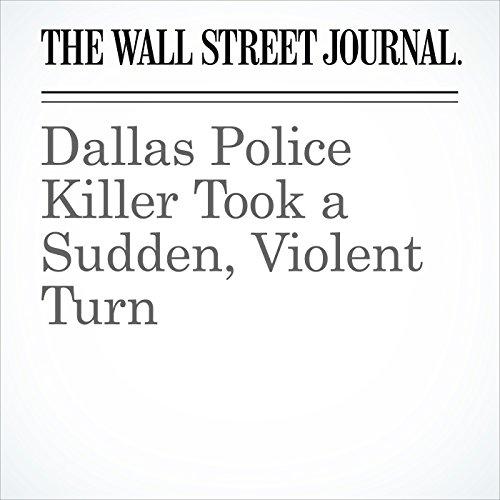 Dallas Police Killer Took a Sudden, Violent Turn audiobook cover art
