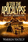 After the Apocalypse Book 1 Resurrection: a zombie apocalypse political action thriller