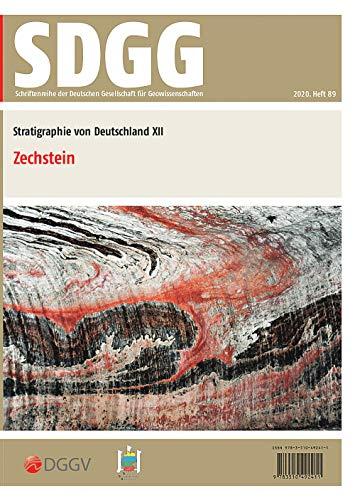 Stratigraphie von Deutschland XII - Zechstein (Schriftenreihe der Deutschen Gesellschaft für Geowissenschaften)