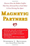Image of Magnetic Partners: Discover How the Hidden Conflict That Once Attracted You to Each Other Is Now Driving You Apart
