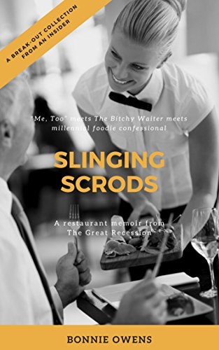 Slinging Scrods: A Restaurant Memoir From The Great Recession (English Edition)
