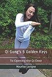Qi Gong's 5 Golden Keys