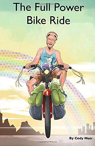The Full Power Bike Ride: A Two-Wheeled Odyssey From England to New Zealand