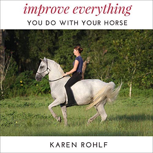 Improve Everything You Do with Your Horse cover art