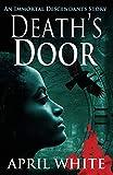 Death s Door: An Edgar Allan Poe Time Travel Novella (The Immortal Descendants: Baltimore Mysteries)