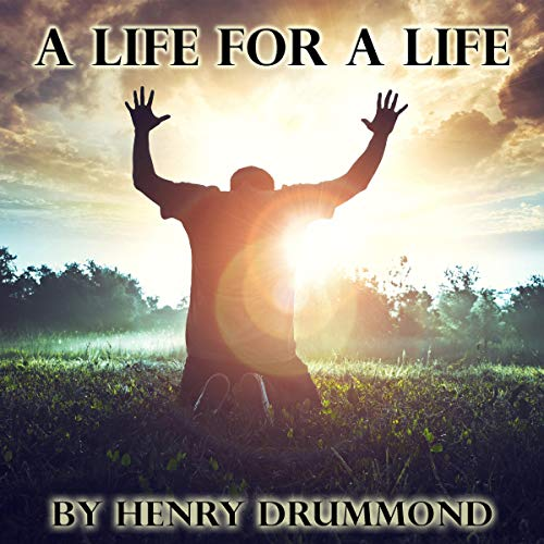 A Life for a Life Audiobook By Henry Drummond cover art