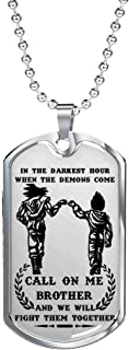Personalized My Brother Dog Tag Necklace Chain - Dragon Ball Super Son Goku & Vegeta Gifts - When The Demons Come, Call On Me Brother, Friends Birthday Gifts Ideas