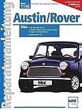 Austin/ Rover Mini 850, 1000, 1100, 1275 ccm: Limousine, Clubman, Kombi, Cooper S, Cooper I, Vergaser- und Einspritzmotoren. Baujahre 1976 bis 1996