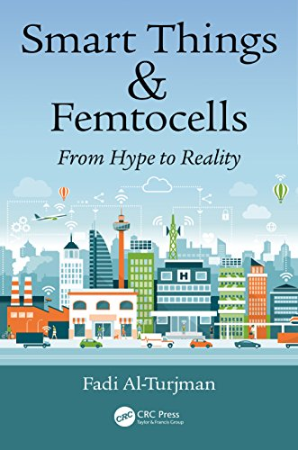 Smart Things and Femtocells: From Hype to Reality (English Edition)