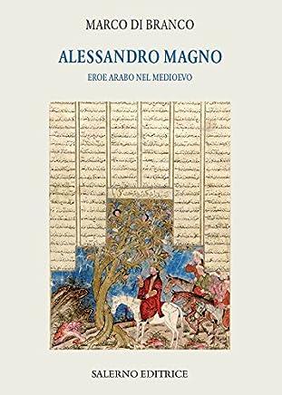 Alessandro Magno: Eroe arabo nel Medioevo