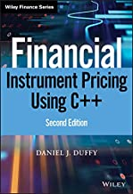 Financial Instrument Pricing Using C++ (Wiley Finance)