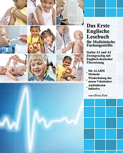 Das Erste Englische Lesebuch für Medizinische Fachangestellte: Fachbegriffe, Mustersätze und Redewendungen, Stufen A1 und A2 zweisprachig mit ... (Gestufte Medizinische Lesebücher, Band 1)