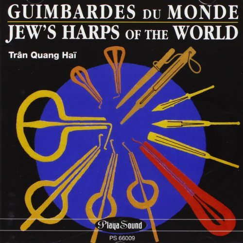 Jew's Harps of the World by Tran Quang Hai (2002-01-01)