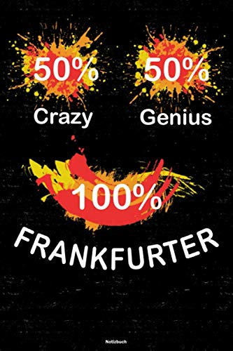 50% Crazy 50% Genius 100% Frankfurter Notizbuch: Frankfurt Stadt Journal DIN A5 liniert 120 Seiten Geschenk