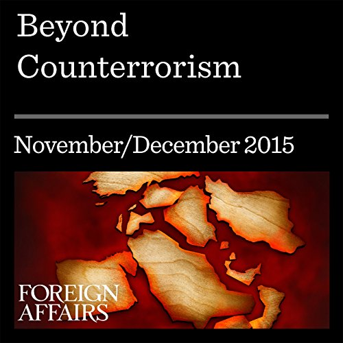 Beyond Counterterrorism                   By:                                                                                                                                 Daniel Byman                               Narrated by:                                                                                                                                 Kevin Stillwell                      Length: 26 mins     Not rated yet     Overall 0.0