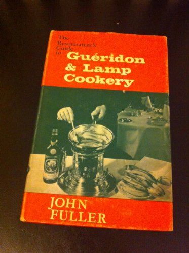 Restaurateur's Guide to Gueridon and Lamp Cookery