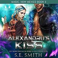 Alexandru's Kiss (Magic, New Mexico)