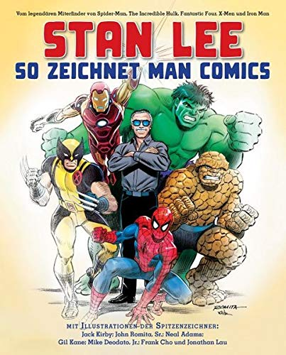 Stan Lee: So zeichnet man Comics: Vom legendären Miterfinder von Spider-Man, The Incredible Hulk, Fantastic Four, X-Men und Iron Man